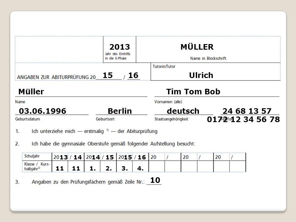 2013 MÜLLER 15 16 Ulrich MüllerTim Tom Bob 03.06.1996Berlindeutsch 24 68 13 57 13 14 14 15 15 16 11 11 1. 2. 3. 4. 10 0172 12 34 56 78
