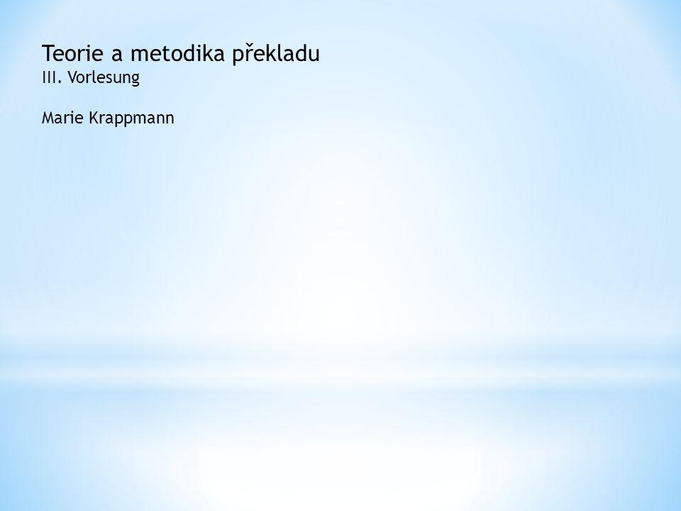 Teorie a metodika překladu III. Vorlesung Marie Krappmann