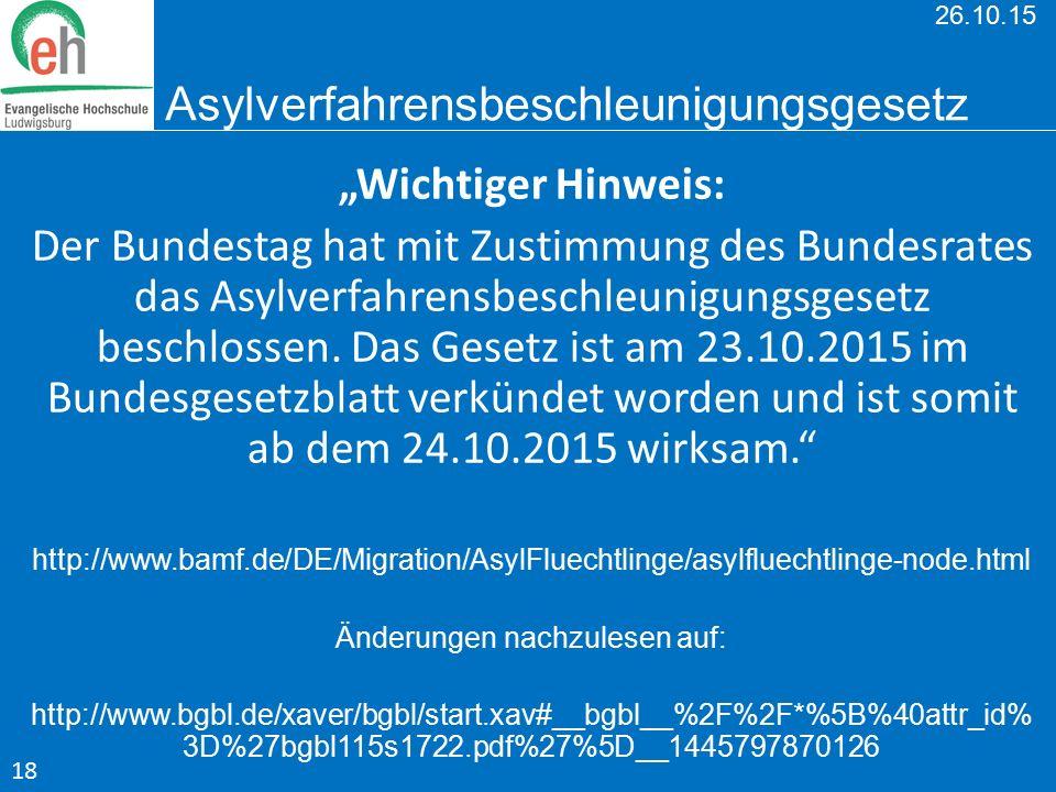"""26.10.15 Asylverfahrensbeschleunigungsgesetz """"Wichtiger Hinweis: Der Bundestag hat mit Zustimmung des Bundesrates das Asylverfahrensbeschleunigungsges"""