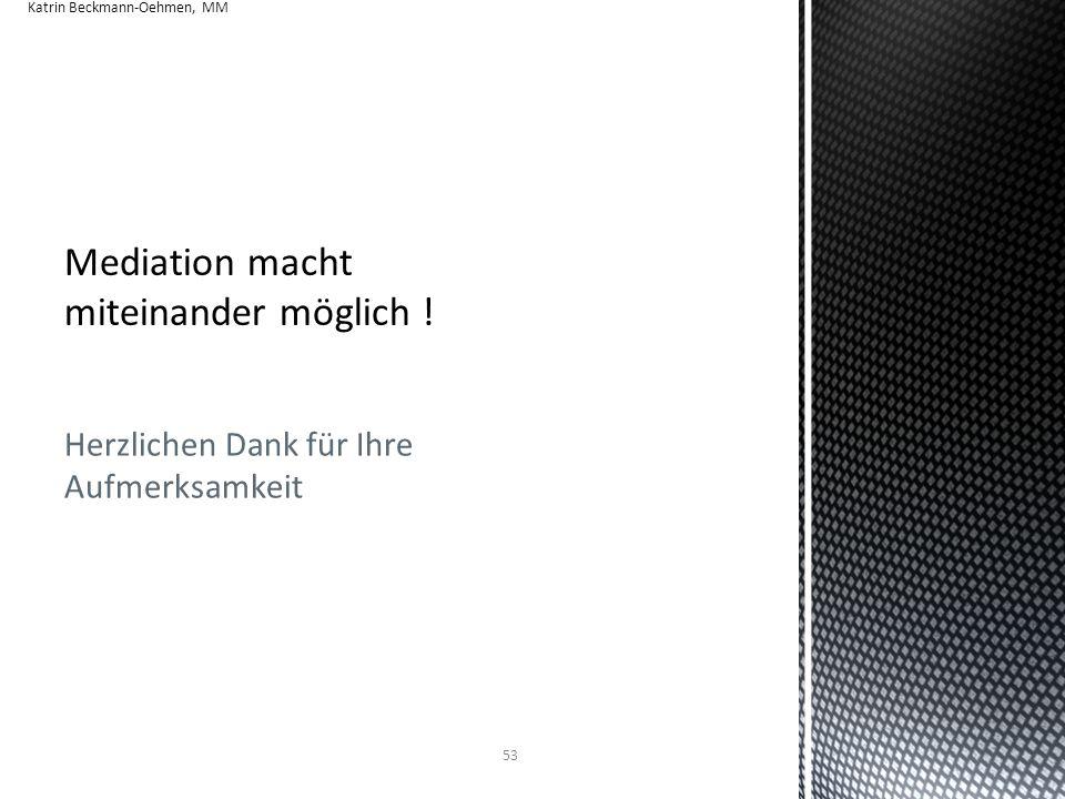 Herzlichen Dank für Ihre Aufmerksamkeit Katrin Beckmann-Oehmen, MM 53