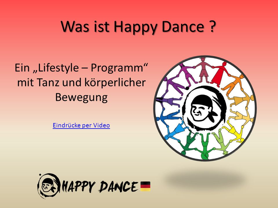 Was ist Happy Dance .