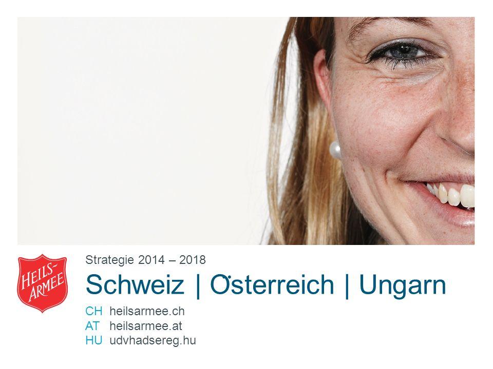 Strategie 2014 – 2018 Schweiz | O ̈ sterreich | Ungarn CHheilsarmee.ch AT heilsarmee.at HU udvhadsereg.hu