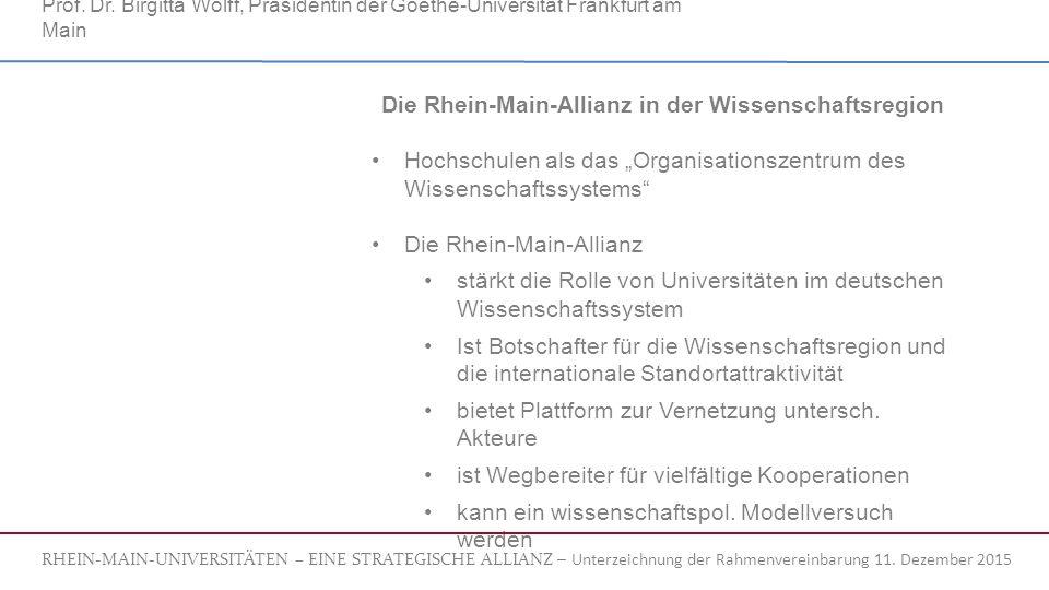 """Die Rhein-Main-Allianz in der Wissenschaftsregion Hochschulen als das """"Organisationszentrum des Wissenschaftssystems Die Rhein-Main-Allianz stärkt die Rolle von Universitäten im deutschen Wissenschaftssystem Ist Botschafter für die Wissenschaftsregion und die internationale Standortattraktivität bietet Plattform zur Vernetzung untersch."""