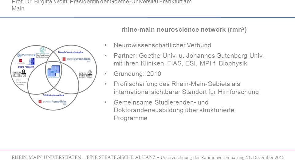 rhine-main neuroscience network (rmn 2 ) Neurowissenschaftlicher Verbund Partner: Goethe-Univ.
