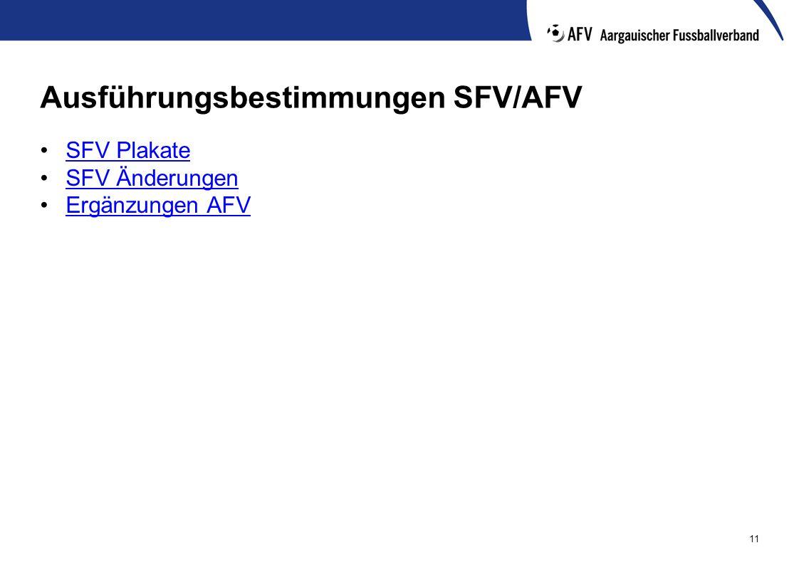 11 Ausführungsbestimmungen SFV/AFV SFV Plakate SFV Änderungen Ergänzungen AFV