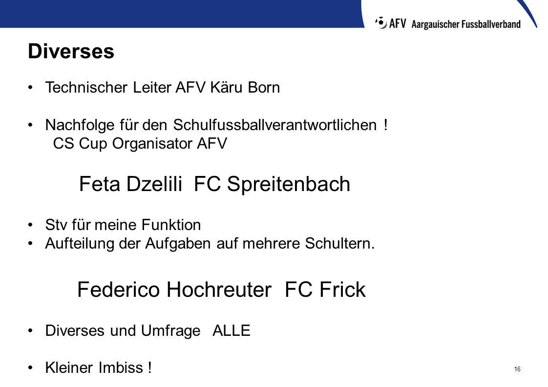 16 Diverses Technischer Leiter AFV Käru Born Nachfolge für den Schulfussballverantwortlichen ! CS Cup Organisator AFV Feta Dzelili FC Spreitenbach Stv