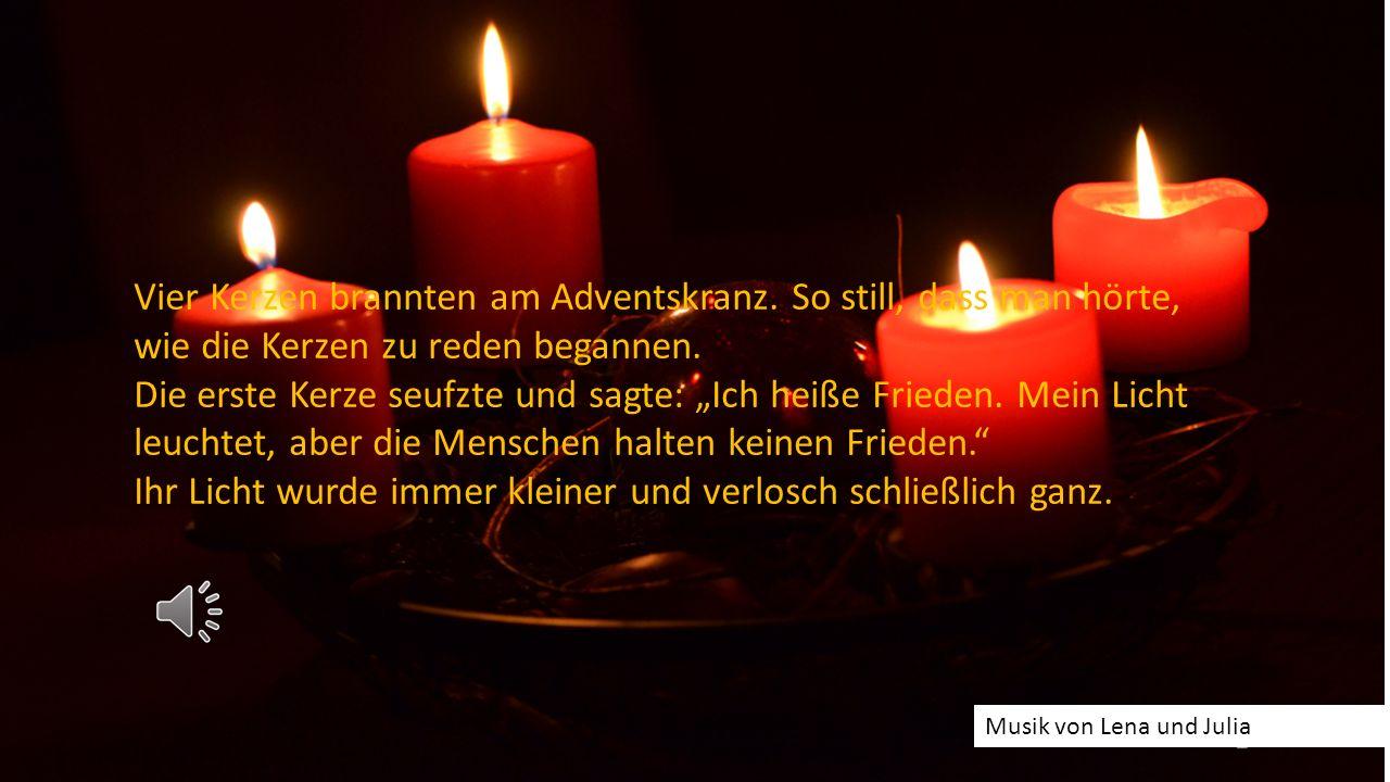 4 Kerzen Vier Kerzen brannten am Adventskranz.