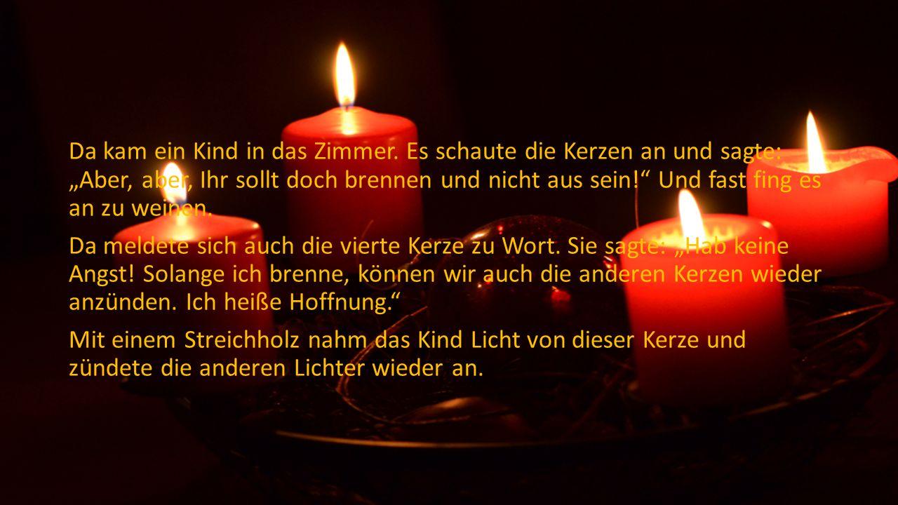 """Die zweite Kerze flackerte und sagte: """"Ich heiße Glauben. Aber ich bin überflüssig. Die Menschen wollen von Gott nichts wissen. Es hat keinen Sinn meh"""