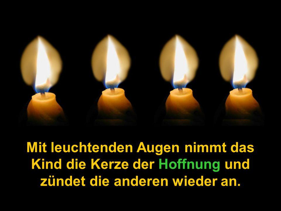 """Da spricht die vierte Kerze: """"Hab' keine Angst, solange ich brenne, können wir auch die anderen Kerzen wieder anzünden. Ich heisse Hoffnung!"""