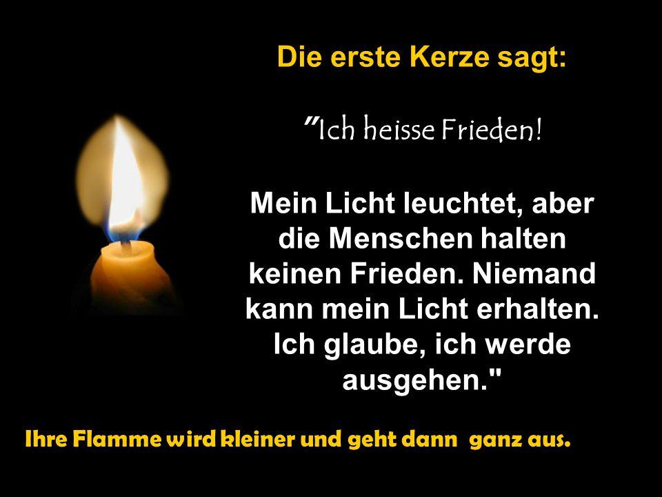 Die erste Kerze sagt: Ich heisse Frieden.