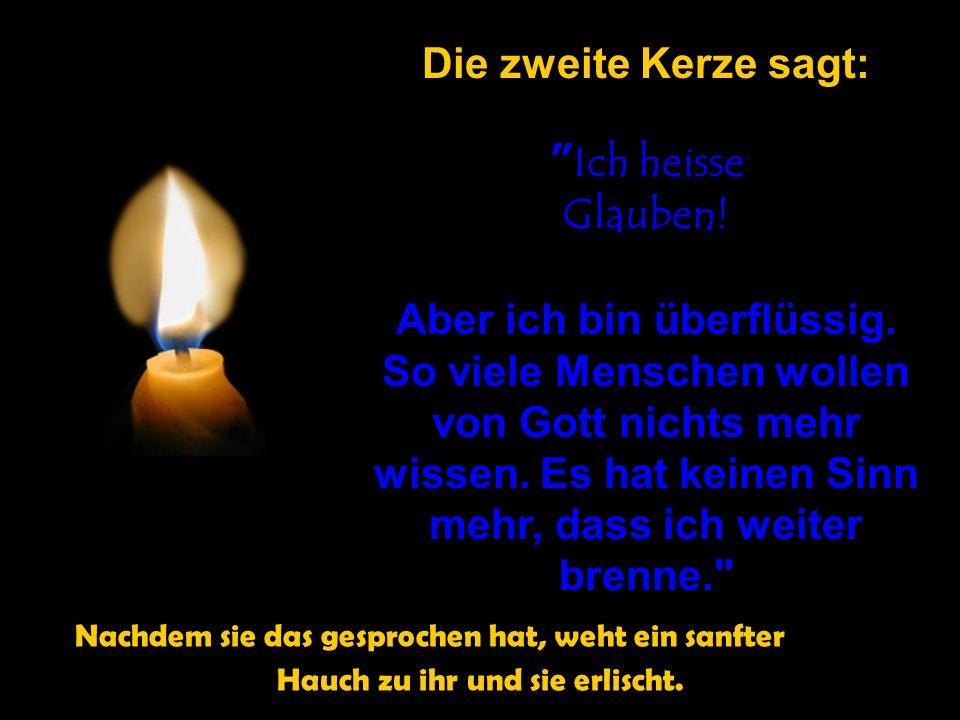 """Die erste Kerze sagt: """"Ich heisse Frieden! Mein Licht leuchtet, aber die Menschen halten keinen Frieden. Niemand kann mein Licht erhalten. Ich glaube,"""