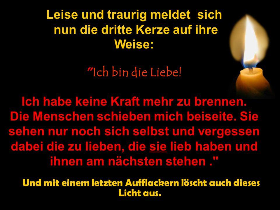 """Die zweite Kerze sagt: """"Ich heisse Glauben! Aber ich bin überflüssig. So viele Menschen wollen von Gott nichts mehr wissen. Es hat keinen Sinn mehr, d"""