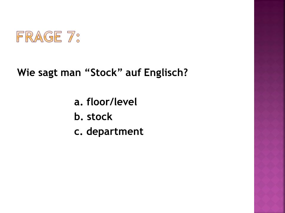 Wie sagt man Stock auf Englisch a. floor/level b. stock c. department
