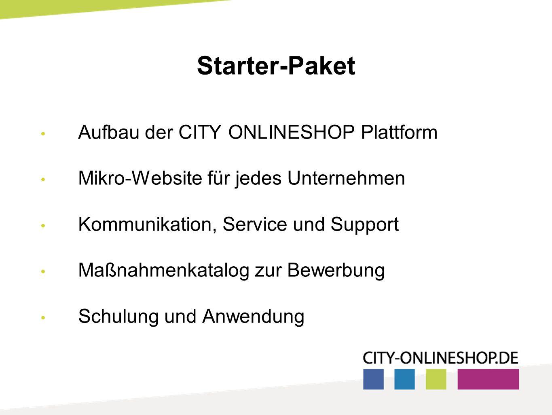 Starter-Paket Aufbau der CITY ONLINESHOP Plattform Mikro-Website für jedes Unternehmen Kommunikation, Service und Support Maßnahmenkatalog zur Bewerbung Schulung und Anwendung