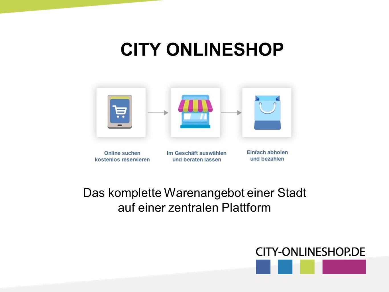 CITY ONLINESHOP Das komplette Warenangebot einer Stadt auf einer zentralen Plattform