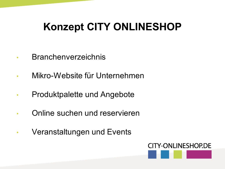 Konzept CITY ONLINESHOP Branchenverzeichnis Mikro-Website für Unternehmen Produktpalette und Angebote Online suchen und reservieren Veranstaltungen und Events