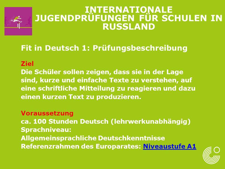 Fit in Deutsch 1: Prüfungsbeschreibung Ziel Die Schüler sollen zeigen, dass sie in der Lage sind, kurze und einfache Texte zu verstehen, auf eine schriftliche Mitteilung zu reagieren und dazu einen kurzen Text zu produzieren.