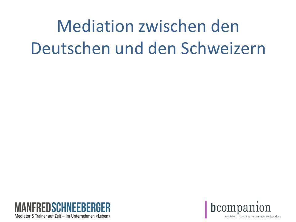 Mediation zwischen den Deutschen und den Schweizern