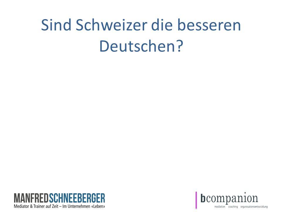 Sind Schweizer die besseren Deutschen?