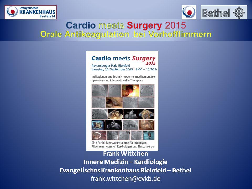 Frank Wittchen Innere Medizin – Kardiologie Evangelisches Krankenhaus Bielefeld – Bethel frank.wittchen@evkb.de