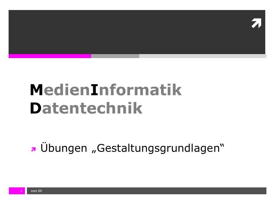 """10.11.13 12:17 1  von 201 MedienInformatik Datentechnik  Übungen """"Gestaltungsgrundlagen"""