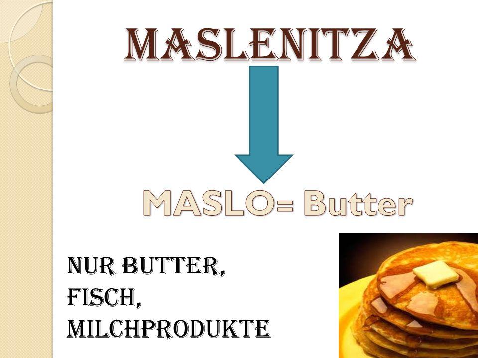 Maslenitza Nur Butter, Fisch, Milchprodukte