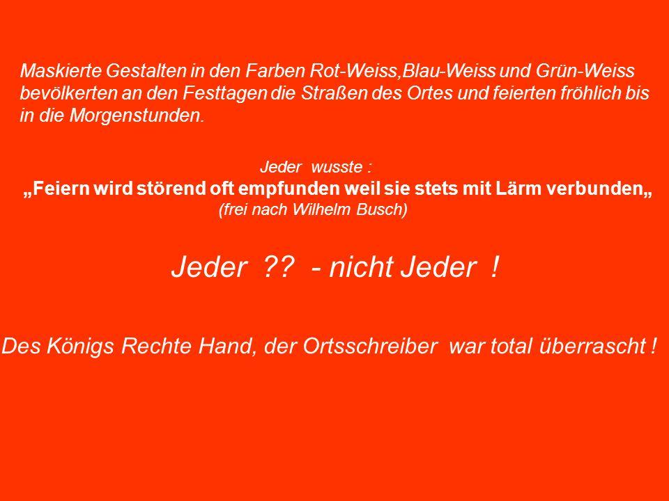 Maskierte Gestalten in den Farben Rot-Weiss,Blau-Weiss und Grün-Weiss bevölkerten an den Festtagen die Straßen des Ortes und feierten fröhlich bis in die Morgenstunden.