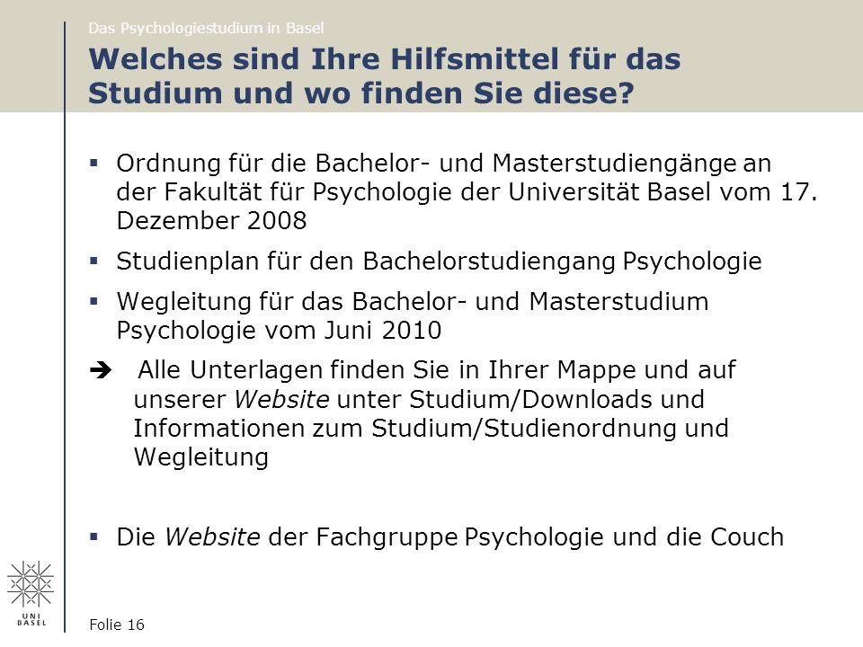 Welches sind Ihre Hilfsmittel für das Studium und wo finden Sie diese?  Ordnung für die Bachelor- und Masterstudiengänge an der Fakultät für Psycholo