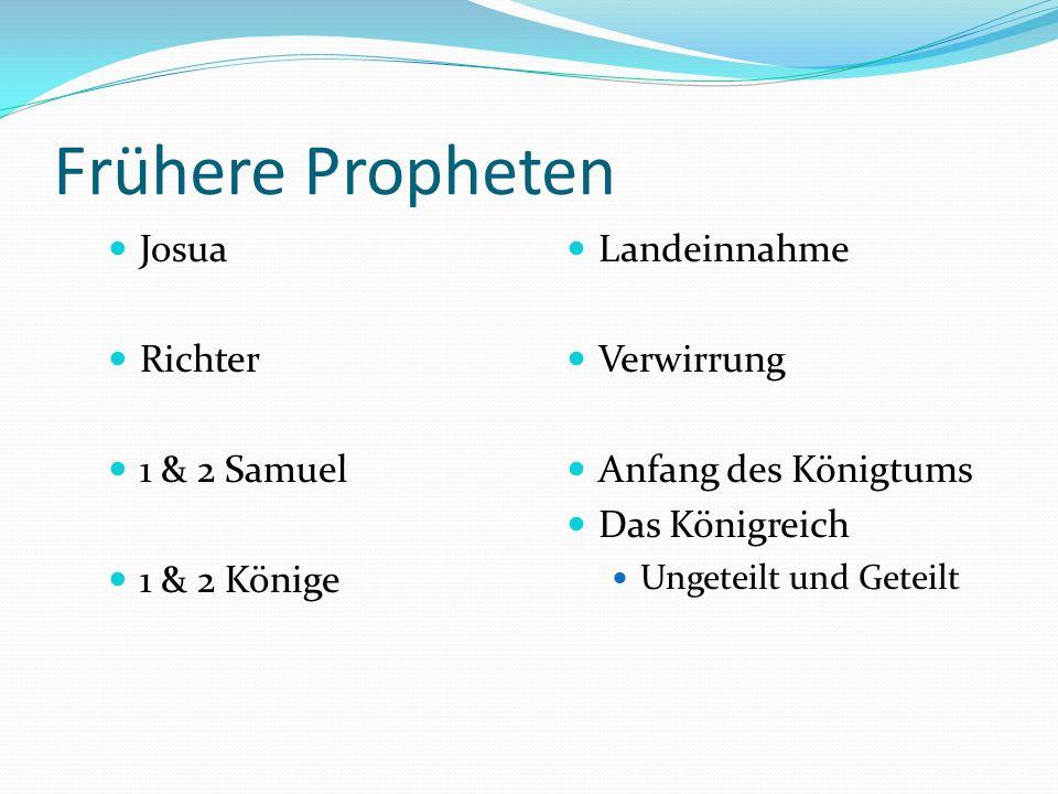 Nebiim=Propheten Frühe Propheten Späte Propheten Grosse Propheten Kleine Propheten = Die 12