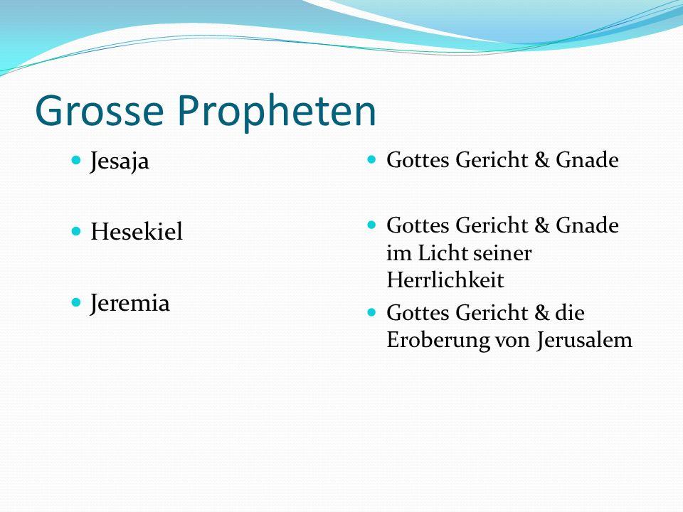 Späte Propheten Grosse Propheten Jesaja Hesekiel Jeremia Kleine Propheten Hosea Joel Amos Obadja Jona Micha Nahum Zaphania Haggai Sacharia Maleachi