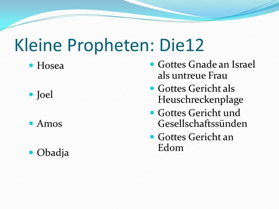 Grosse Propheten Jesaja Hesekiel Jeremia Gottes Gericht & Gnade Gottes Gericht & Gnade im Licht seiner Herrlichkeit Gottes Gericht & die Eroberung von