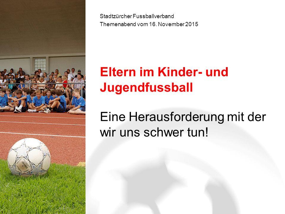 Eltern im Kinder- und Jugendfussball Eine Herausforderung mit der wir uns schwer tun.