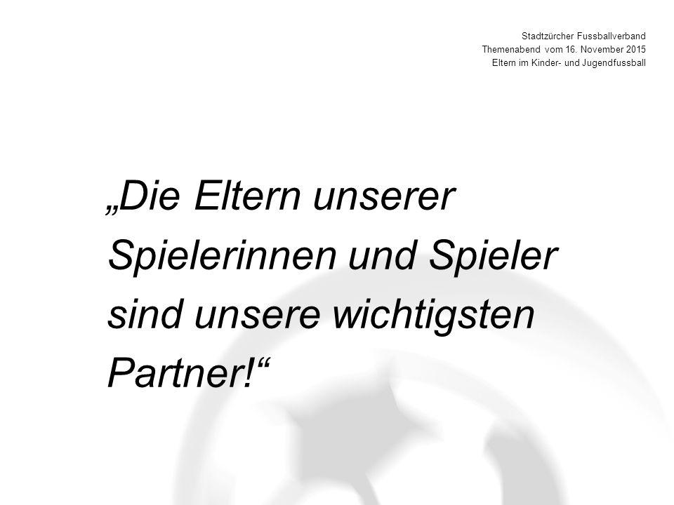 """""""Die Eltern unserer Spielerinnen und Spieler sind unsere wichtigsten Partner! Stadtzürcher Fussballverband Themenabend vom 16."""
