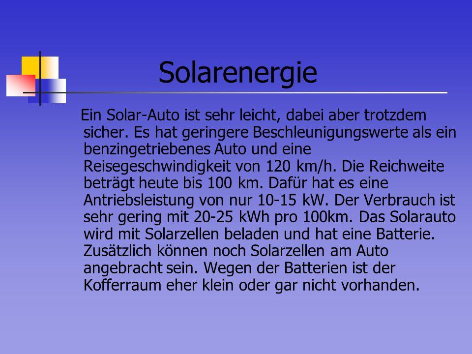 Ein Solar-Auto ist sehr leicht, dabei aber trotzdem sicher. Es hat geringere Beschleunigungswerte als ein benzingetriebenes Auto und eine Reisegeschwi