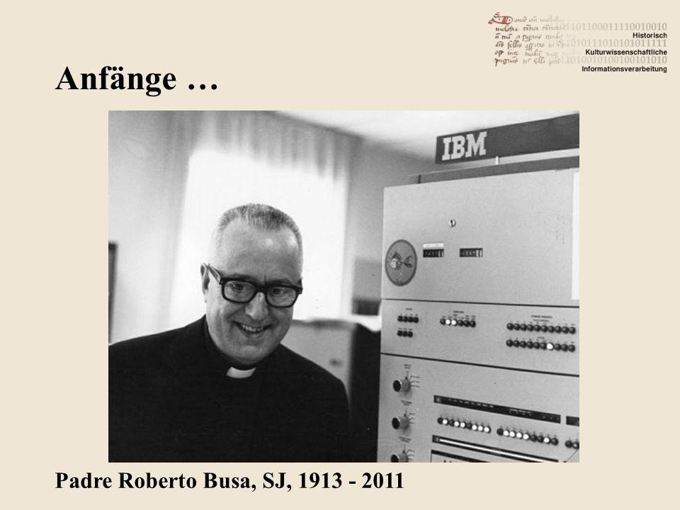 Anfänge … Padre Roberto Busa, SJ, 1913 - 2011