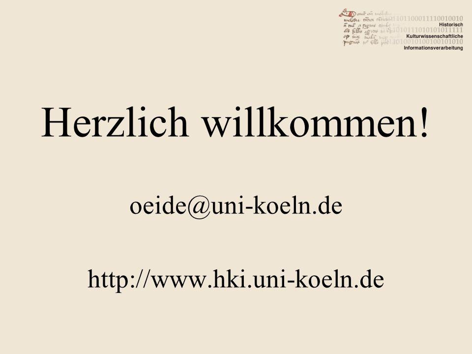Herzlich willkommen! oeide@uni-koeln.de http://www.hki.uni-koeln.de