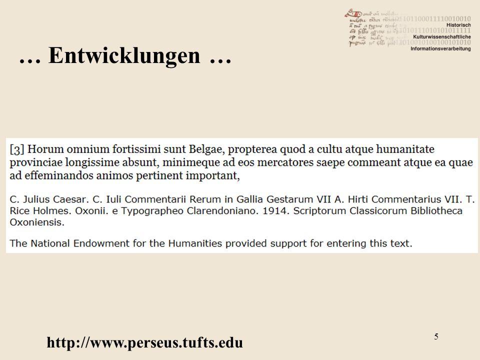 http://www.perseus.tufts.edu 5 … Entwicklungen …