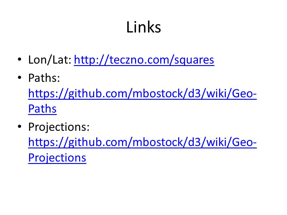Links Lon/Lat:   Paths:   Paths   Paths Projections:   Projections   Projections