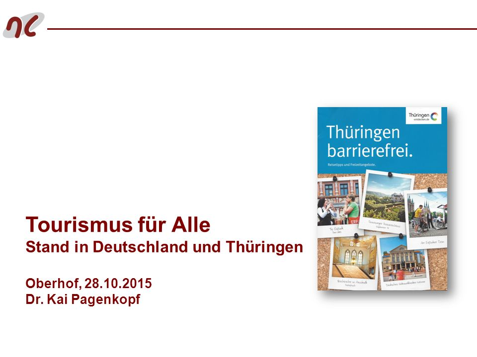 Tourismus für Alle Stand in Deutschland und Thüringen Oberhof, 28.10.2015 Dr. Kai Pagenkopf