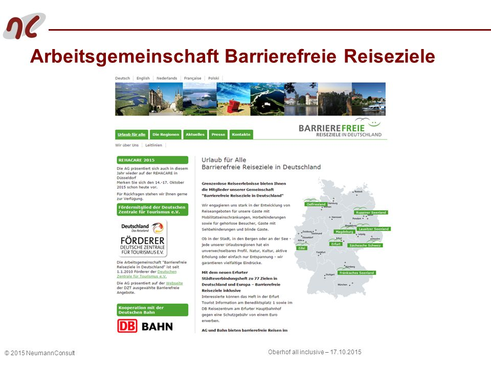 © 2015 NeumannConsult Oberhof all inclusive – 17.10.2015 Arbeitsgemeinschaft Barrierefreie Reiseziele