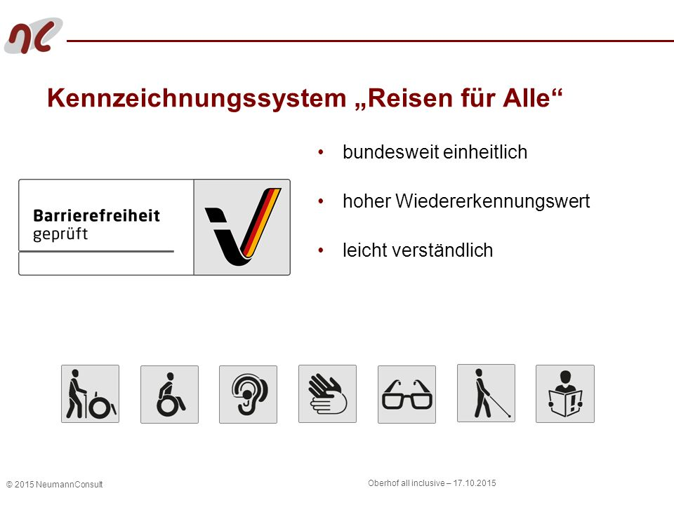 """© 2015 NeumannConsult Oberhof all inclusive – 17.10.2015 Kennzeichnungssystem """"Reisen für Alle bundesweit einheitlich hoher Wiedererkennungswert leicht verständlich"""