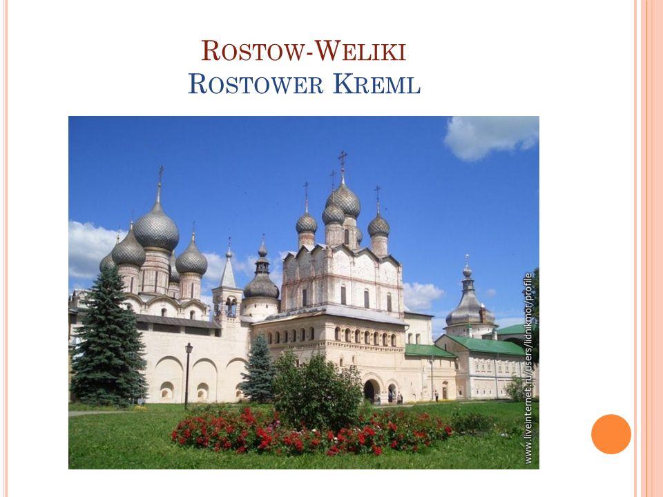 R OSTOW -W ELIKI R OSTOWER K REML