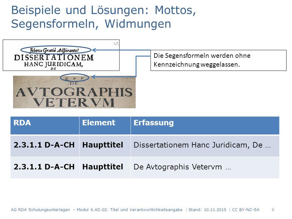 Beispiele und Lösungen: Mottos, Segensformeln, Widmungen Die Segensformeln werden ohne Kennzeichnung weggelassen. RDAElementErfassung 2.3.1.1 D-A-CHHa