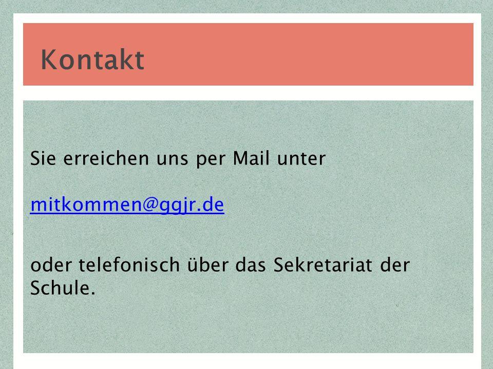Kontakt Sie erreichen uns per Mail unter mitkommen@ggjr.de oder telefonisch über das Sekretariat der Schule.