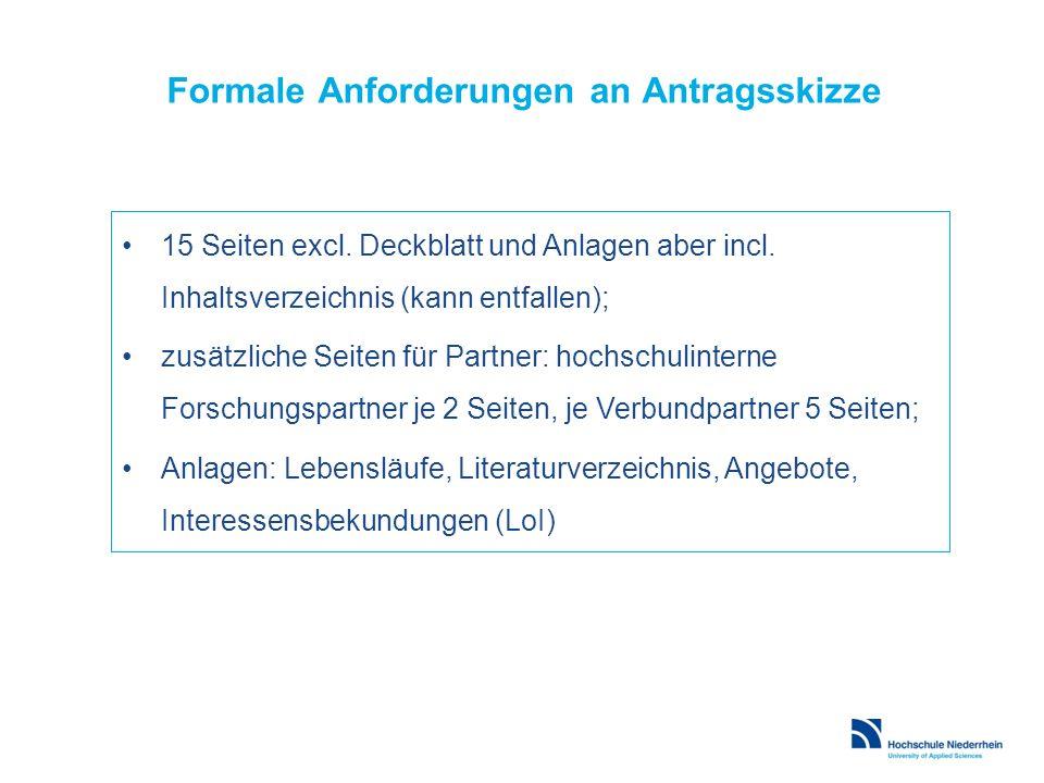 Formale Anforderungen an Antragsskizze 15 Seiten excl. Deckblatt und Anlagen aber incl. Inhaltsverzeichnis (kann entfallen); zusätzliche Seiten für Pa