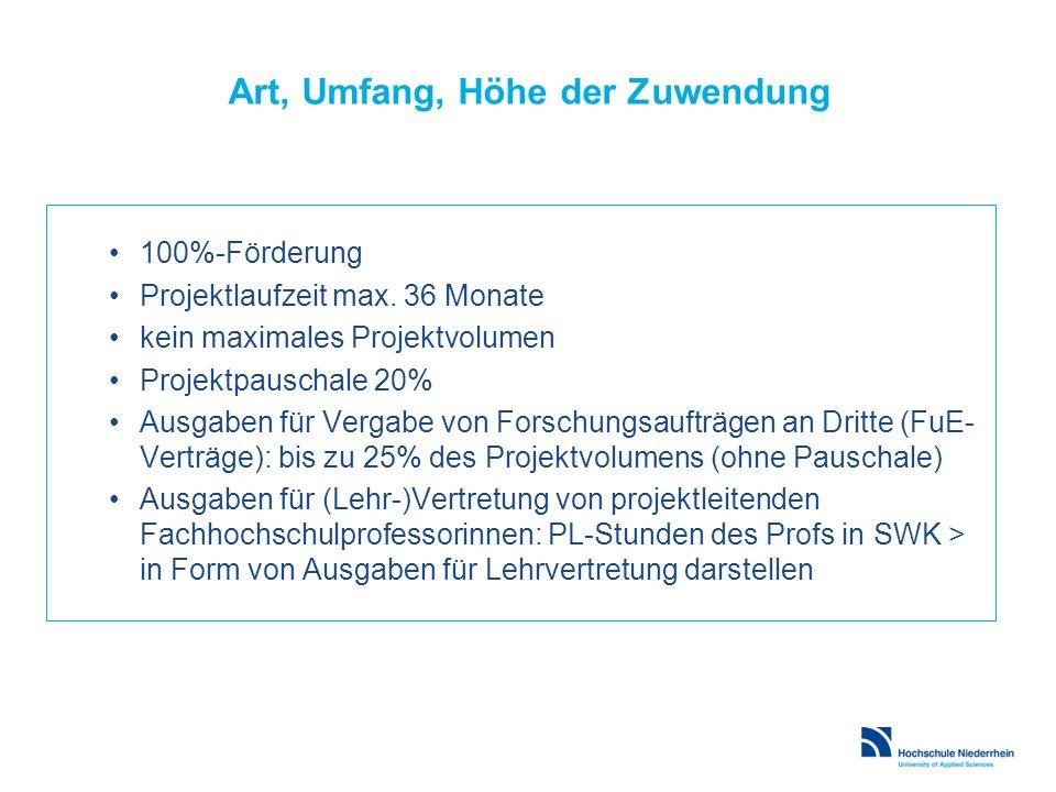 Art, Umfang, Höhe der Zuwendung 100%-Förderung Projektlaufzeit max. 36 Monate kein maximales Projektvolumen Projektpauschale 20% Ausgaben für Vergabe