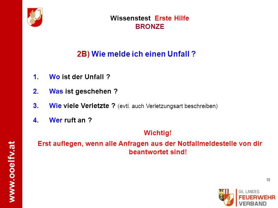 www.ooelfv.at Wissenstest Erste Hilfe BRONZE 1.Absichern der Unfallstelle 2.