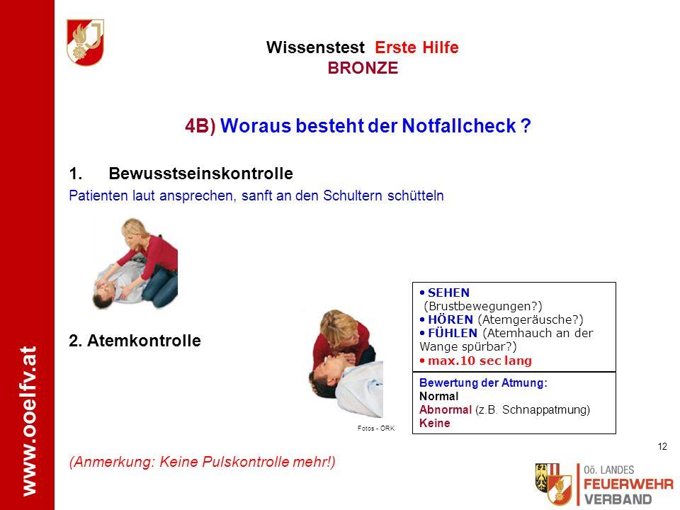 www.ooelfv.at Wissenstest Erste Hilfe BRONZE 1.Wegziehen 2.
