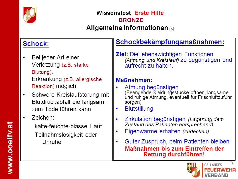 www.ooelfv.at Lebensrettende Sofortmaßnahmen: Herzdruckmassage, Beatmung, Defibrillation Gefahrenzone Absichern/Retten Wissenstest Erste Hilfe BRONZE Allgemeine Informationen (2) 4