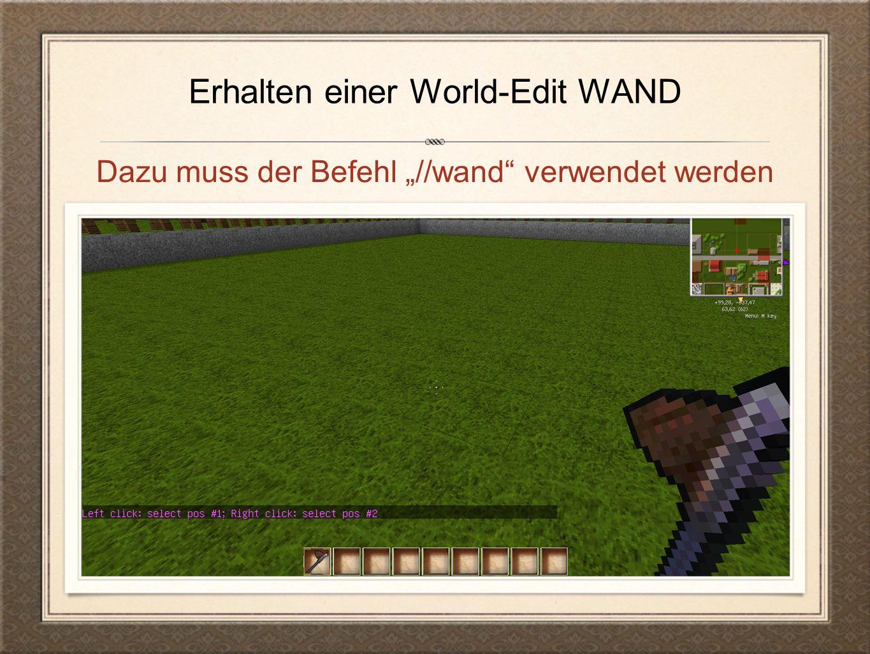 """Erhalten einer World-Edit WAND Dazu muss der Befehl """"//wand verwendet werden"""